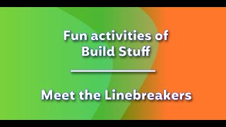 Fun activities of Build Stuff - Meet the Linebreakers