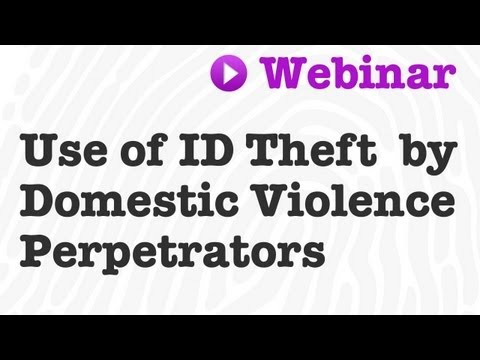 Webinar: The Use of Identity Theft by Domestic Violence Perpetrators