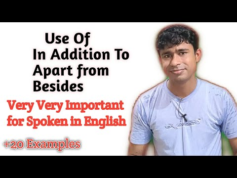 In Addition To In English Speaking |Use of Apart from| Besides  In English Speaking