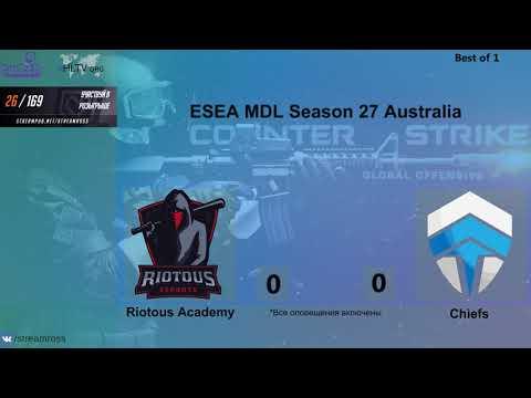 [RUVOD] Riotous Academy vs Chiefs | ESEA MDL Season 27 Australia by RoSS