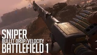 Learning to Snipe - Bullet Velocity - Battlefield 1
