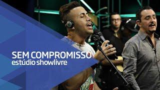 Sem Compromisso - Nascente/Eternamente Feliz (Ao Vivo no Estúdio Showlivre 2016)