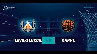 Lukoil Levski v Karhu Basket - Full Game - Qualif. Round 2 - Basketball Champions League 2018-19