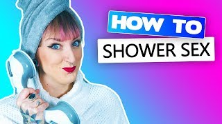 How to Have Great Sex in the Shower | Turn Bathtime into Sexytime