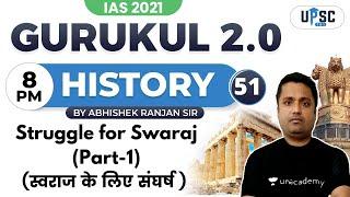 IAS 2021| Gurukul 2.0 | History by Abhishek Sir | Struggle for Swaraj (Part-1)