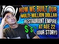 Restaurant: From $0 to Multi-Million Dollar Empire (Our Story)