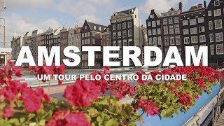 Um tour pelo centro da cidade - Amsterdam | Holanda - Ep. 1