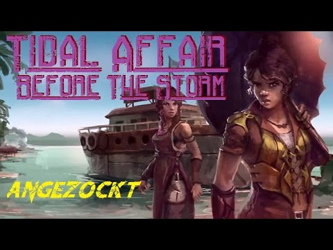 Tidal Affair: Before the Storm - Angezockt [Gameplay XL]