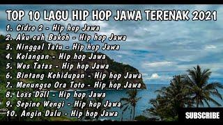 Download lagu TOP 10 LAGU HIP HOP JAWA TERENAK 2021 || PANAS PANASE SERGENGE KUI #3