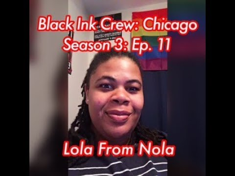 (REVIEW) Black Ink Crew: Chicago | Season 3: Ep. 11 | Lola F