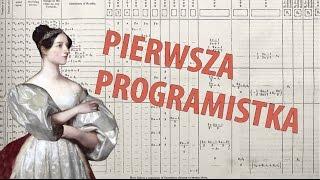 Ada Lovelace - pierwsza programistka na świecie   Ale Historia odc. 147