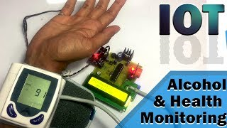 IoT Alcohol & Health Monitoring System Project