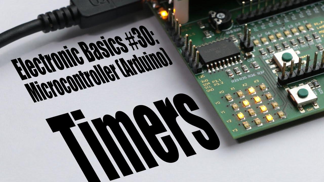 Electronic Basics #30: Microcontroller (Arduino) Timers - YouTube
