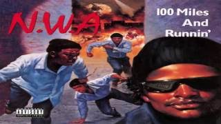 N.W.A - 100 Miles And Runnin' (Full Album)