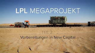 LPL Megaprojekt - Teil 3: Vorbereitungen in New Capital