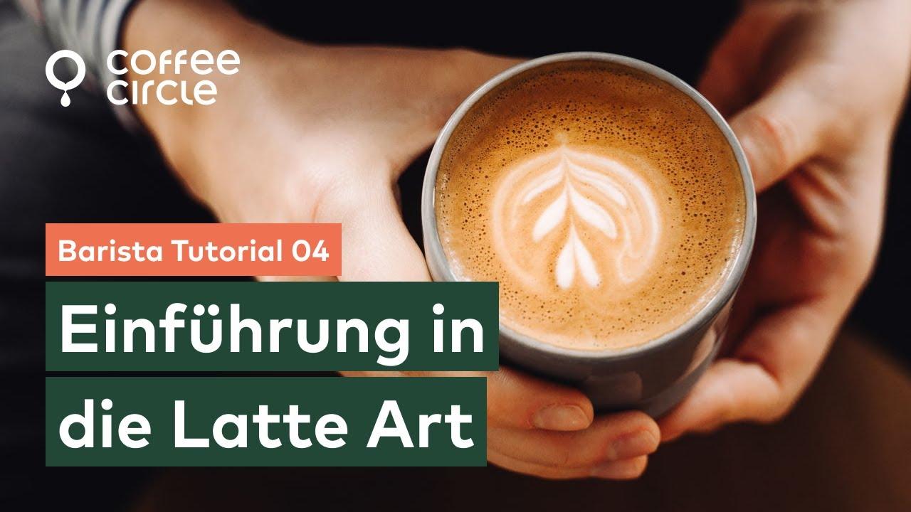 Barista Tipps barista tutorial 4 einführung in die latte