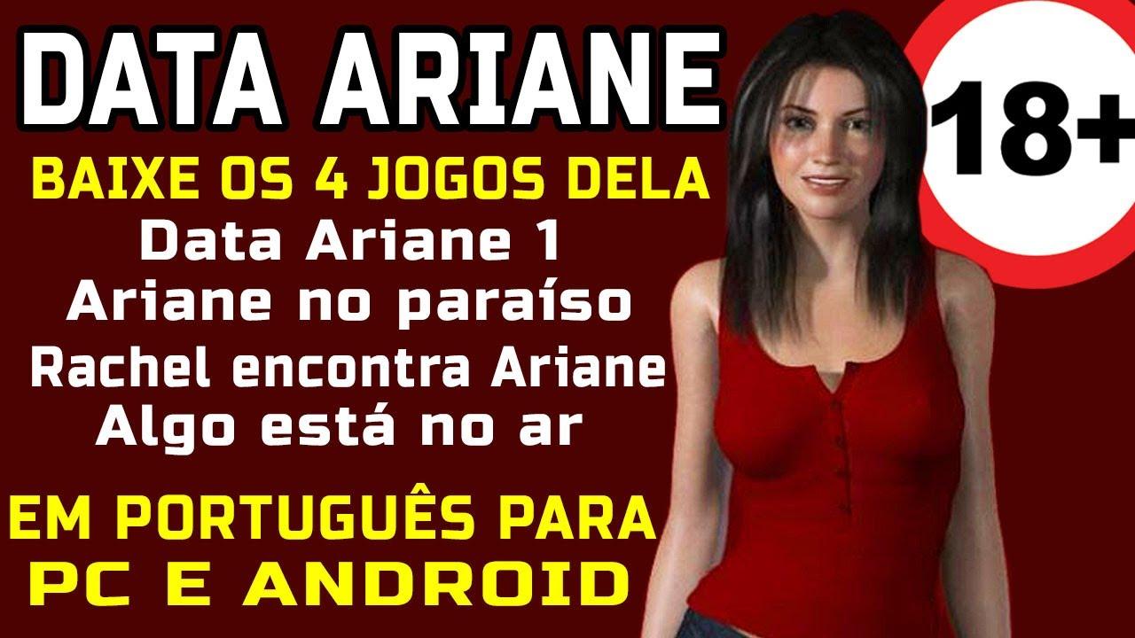 Date Ariane - TODOS OS 4 JOGOS DELA COMPLETO - Baixe em