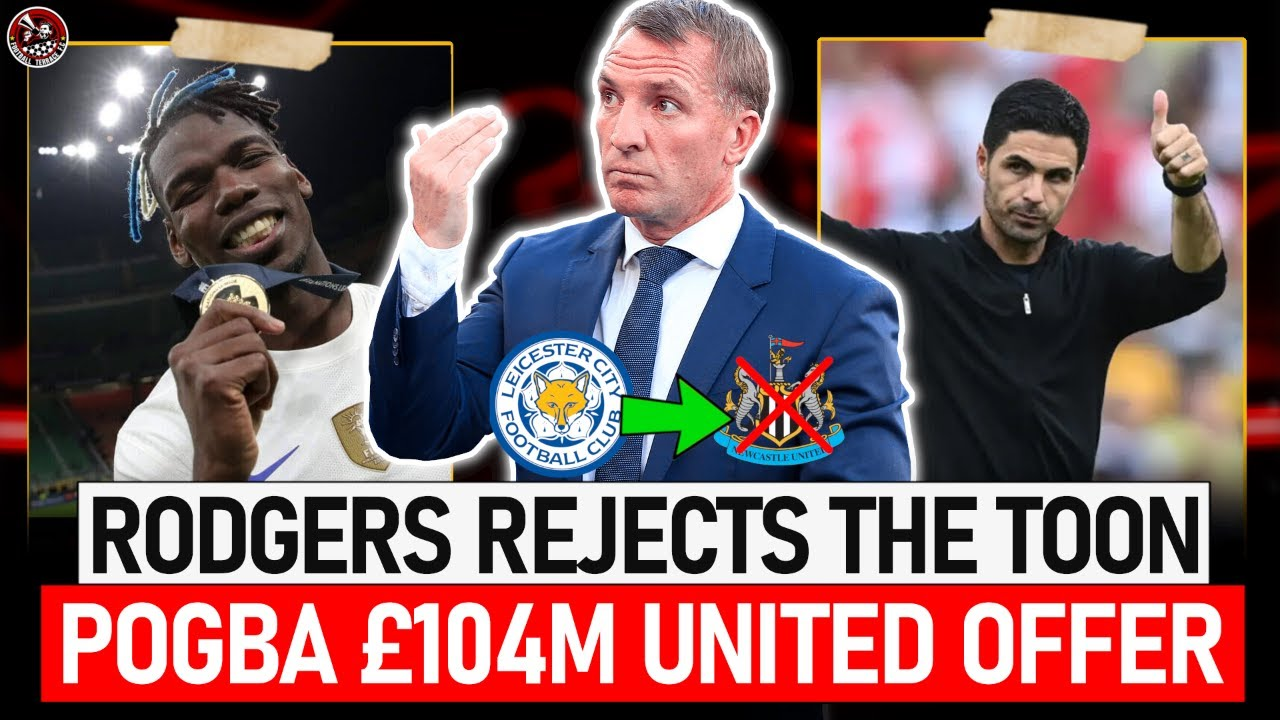 Download Pogba's MASSIVE offer! Brendan Rodgers REJECTS Newcastle Job | Arsenal to make Top 4? -
