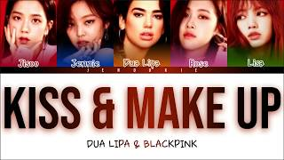 DUA LIPA FT. BLACKPINK - KISS AND MAKE UP