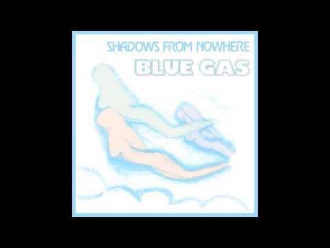 Shadows from nowhere - Blue Gas