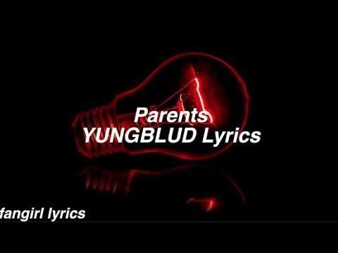 Parents    YUNGBLUD Lyrics