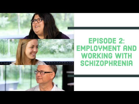 Talking with People Living with Schizophrenia – Episode 2: Employment and Working
