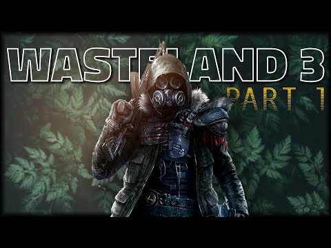 Abbott and Costello Out Here Thriving – WASTELAND 3 Let's Play – Part 1