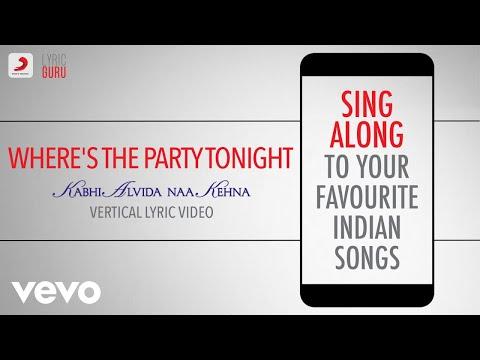 Where's The Party Tonight - KANK Official Bollywood Lyrics Shaan Vasundhara Das