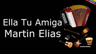 Ella Tu Amiga - Martin Elias (LETRA)