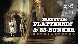 ERFORSCHUNG DES PLATTERHOF UND SS-BUNKERSYSTEMS AM OBERSALZBERG - Dokumentation