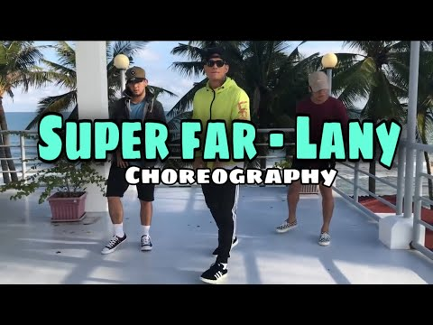 Super far - Lany Zeus collins choreography