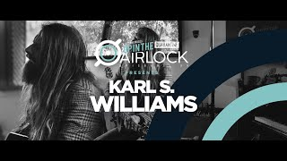 KARL S. WILLIAMS (Up in The Airlock - The Quarantine Sessions)