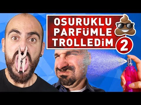 OSURUK KOKULU PARFÜMLE TROLLEDİM 2 !