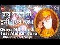 Download Guru Nanakji Tusi Mehar Karo by Bhai Gurpreet Singh MP3 song and Music Video