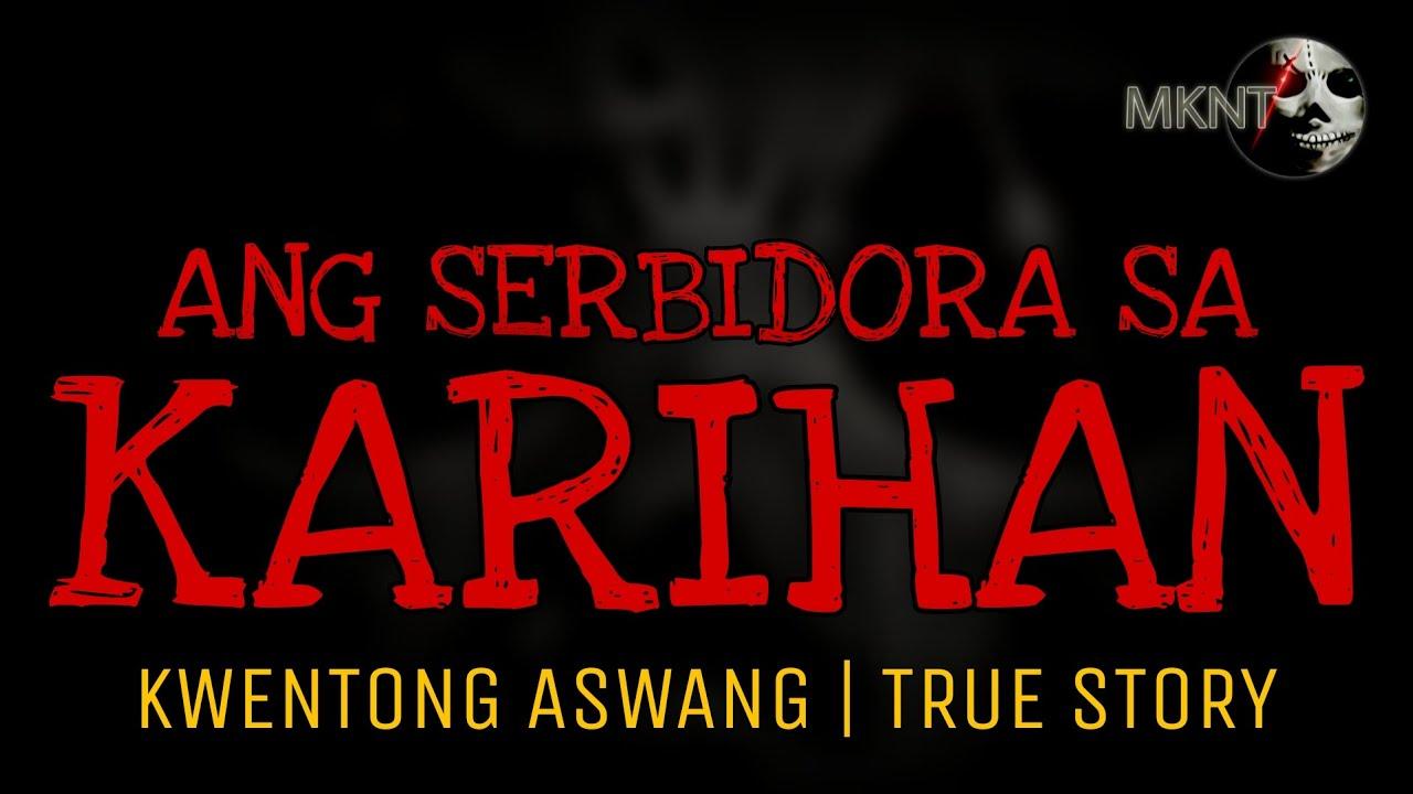 ANG SERBIDORA SA KARIHAN   Kwentong Aswang   True Story
