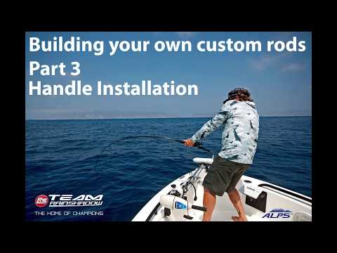 Building Your Own Custom Rod Part 3 / Installing The Handle