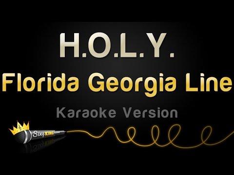 Florida Georgia Line - H.O.L.Y. (Karaoke Version)