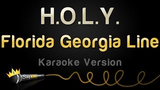 Florida Georgia Line - H.O.L.Y. (Karaoke Version)