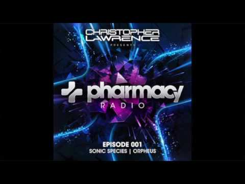 Christopher Lawrence - Pharmacy Radio #001 w/ guests Sonic Species & Orpheus