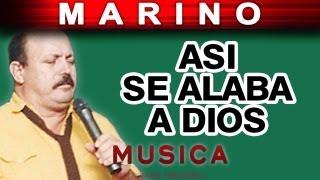 Marino - Asi Se Alaba A Dios (musica)