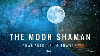The Full Moon Shaman Meditation (2020) - Shamanic Drum Trance - Activate Your Higher Mind | Calm