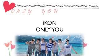 [韓中字] iKON - ONLY YOU