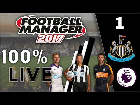 FM17 100% Live Let's Play | Newcastle United #1 | Football Manager 2017
