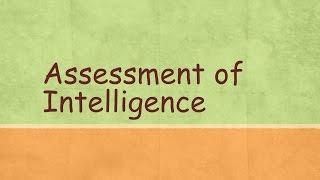 Assessment of Intelligence / Mental age / Chronological age / Intelligence Quotient