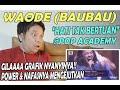 Waode Baubau - Hati Tak Bertuan II POP ACADEMY II REACTION