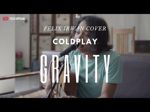 Gravity - Coldplay ( Felix Irwan Cover )