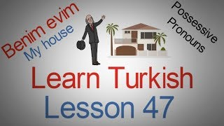 Learn Turkish Lesson 47 - Possessive Pronouns (My, Your, His, Her, It