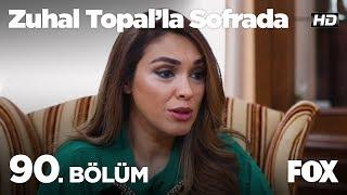 Zuhal Topal'la Sofrada 90. Bölüm