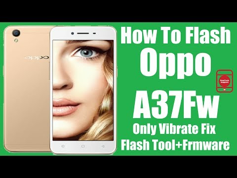 Flash Oppo A37Fw Only Vibrate | Flash Tool+Firmware 5 1 1