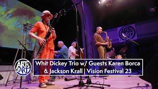Whit Dickey Trio Plus Karen Borca & Jackson Krall | Vision Festival 23